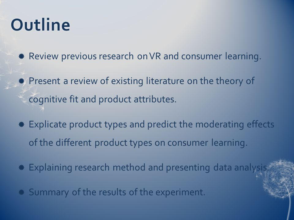 Outline  Review previous research on VR and consumer learning.