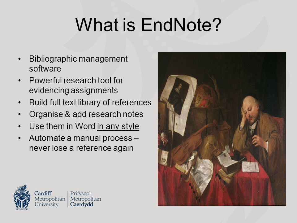 What is EndNote? Bibliographic management software Powerful research tool for evidencing assignments Build full text library of references Organise &