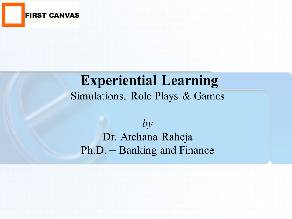 Experiential Learning Simulations, Role Plays & Games by Dr.