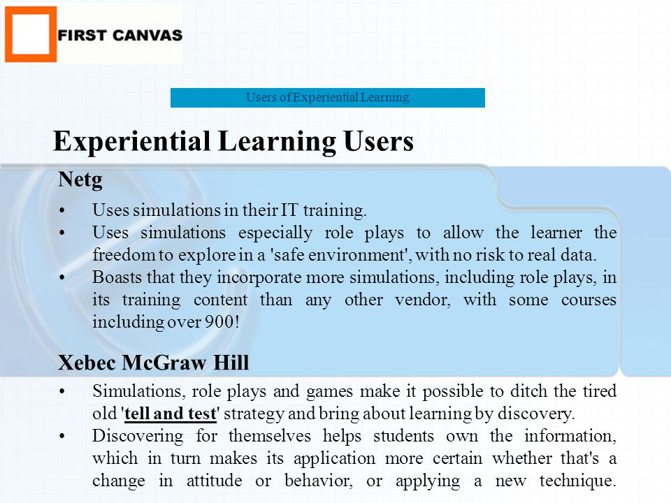 Uses game-like 3D technology to build virtual learning worlds for learners can explore Even the potentially tedious pre-test has been re-designed as a quiz game Knowledge Power Wide Learning Uses stories and cartoon characters' figure extensively Storytelling is a great way to get people in organizations to communicate.