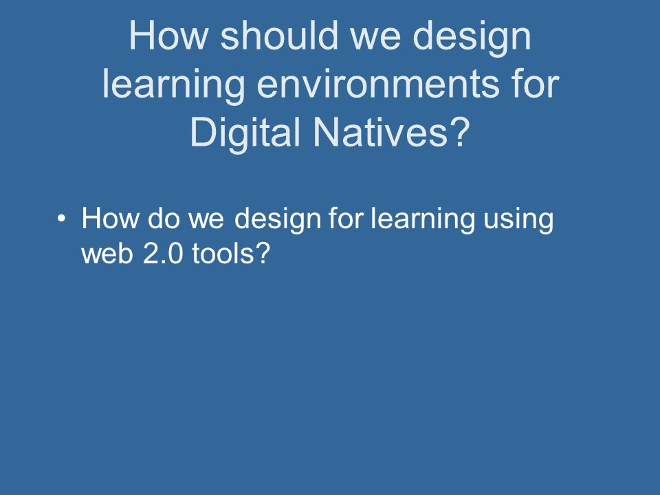 How do we design for learning using web 2.0 tools?