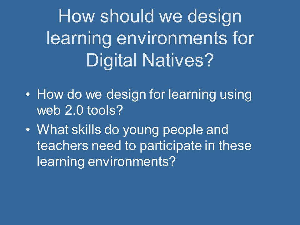 How should we design learning environments for Digital Natives.