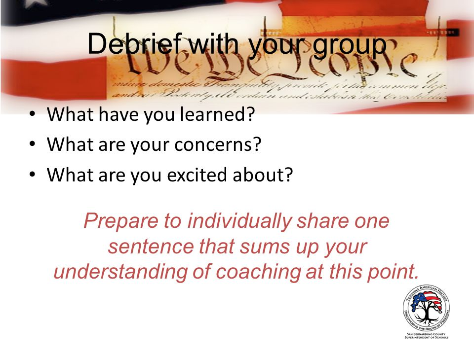 Debrief with your group What have you learned. What are your concerns.