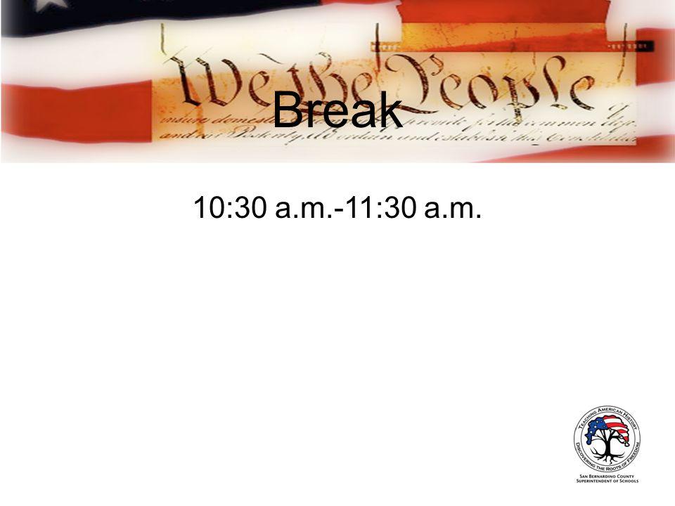 Break 10:30 a.m.-11:30 a.m.