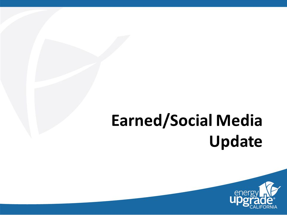Earned/Social Media Update