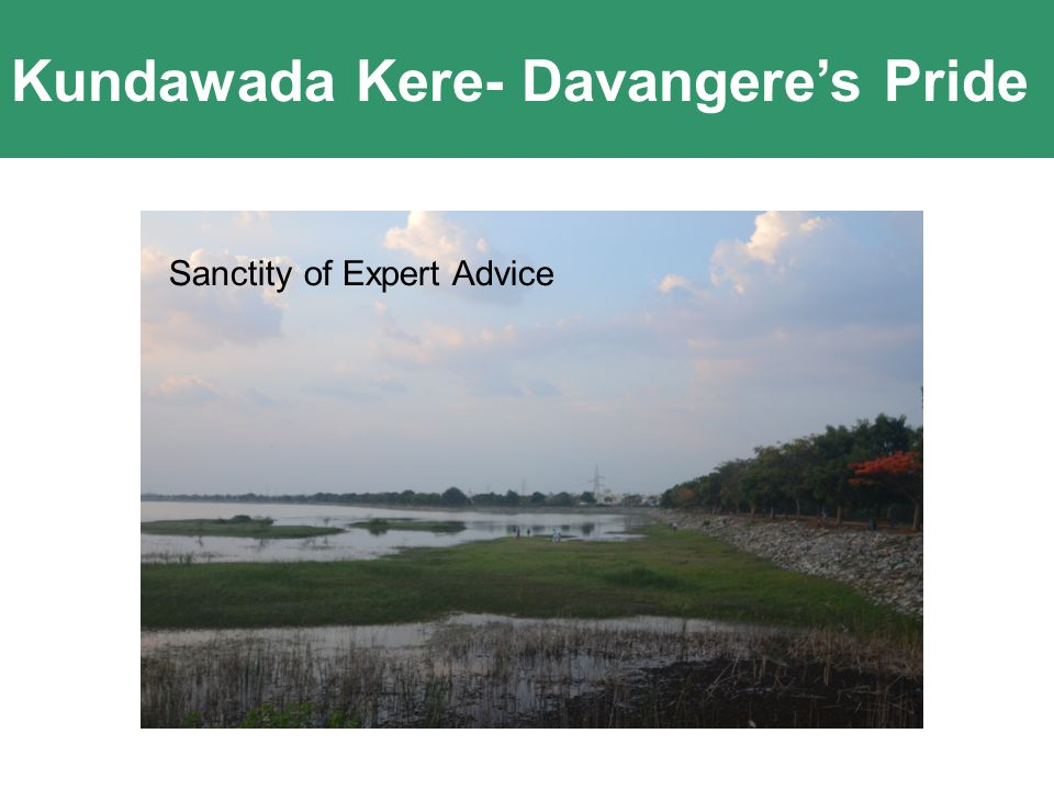 Kundawada Kere- Davangere's Pride Innovation comes out of Passion and Clarity of Purpose Sanctity of Expert Advice
