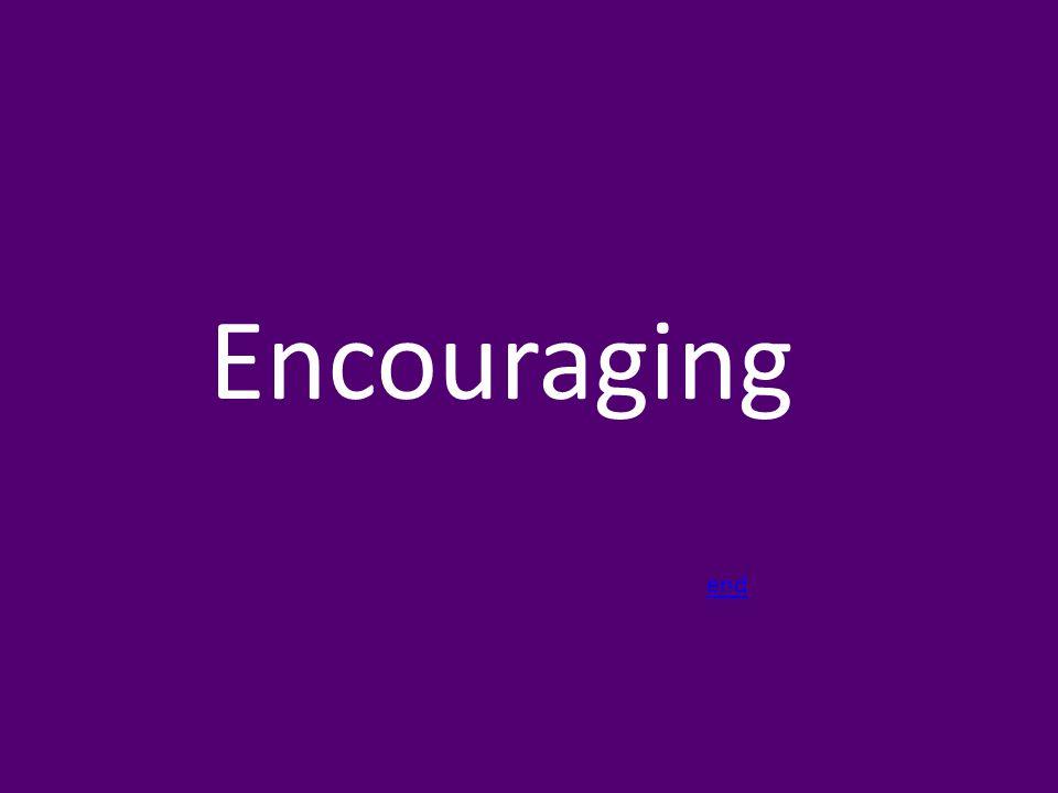 Encouraging end