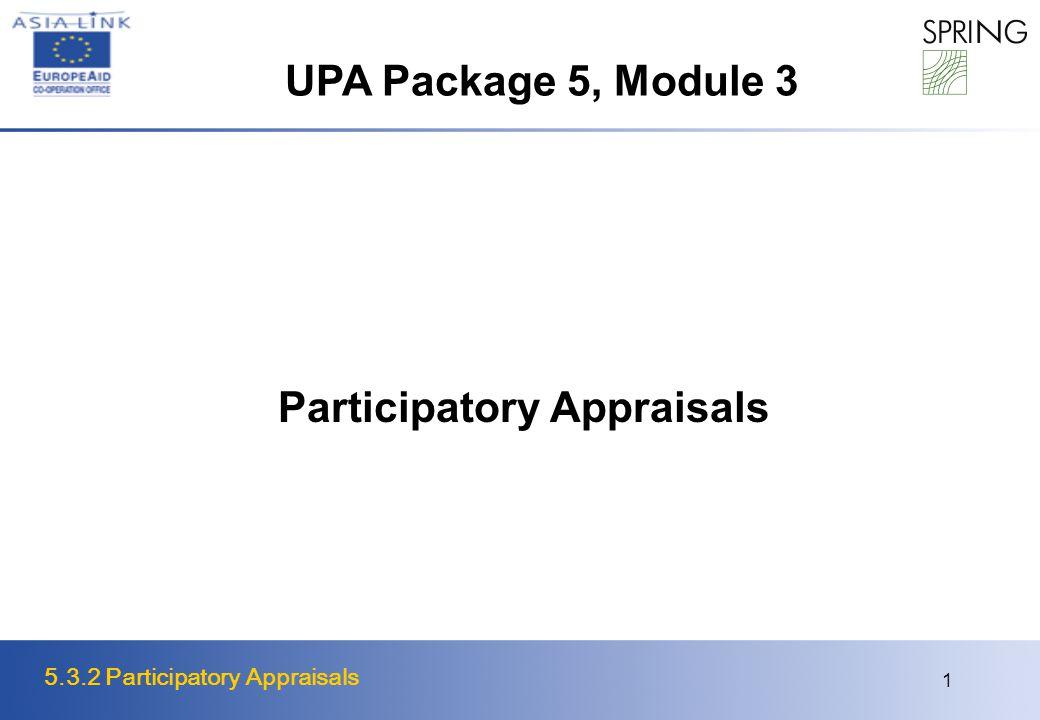 5.3.2 Participatory Appraisals 1 Participatory Appraisals UPA Package 5, Module 3