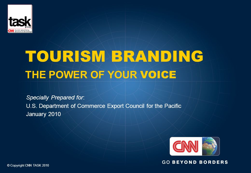 TOURISM BRANDING THE POWER OF YOUR VOICE Specially Prepared for: U.S.