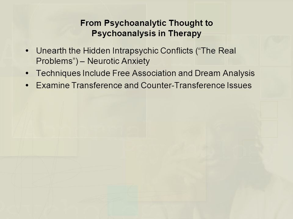 "From Psychoanalytic Thought to Psychoanalysis in Therapy  Unearth the Hidden Intrapsychic Conflicts (""The Real Problems"") – Neurotic Anxiety  Techni"