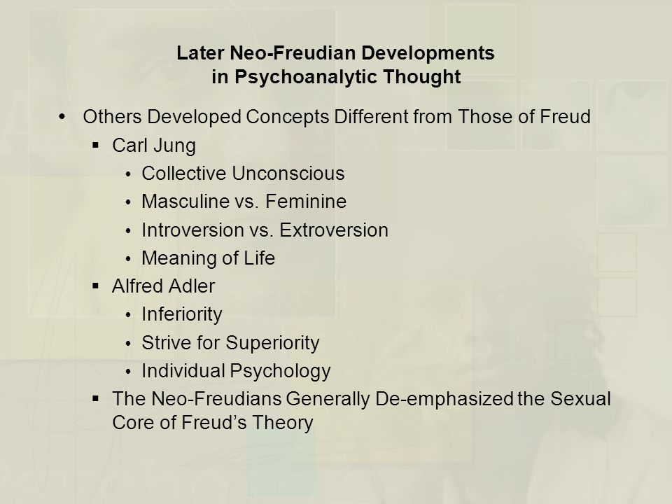 Later Neo-Freudian Developments in Psychoanalytic Thought  Others Developed Concepts Different from Those of Freud  Carl Jung  Collective Unconscio