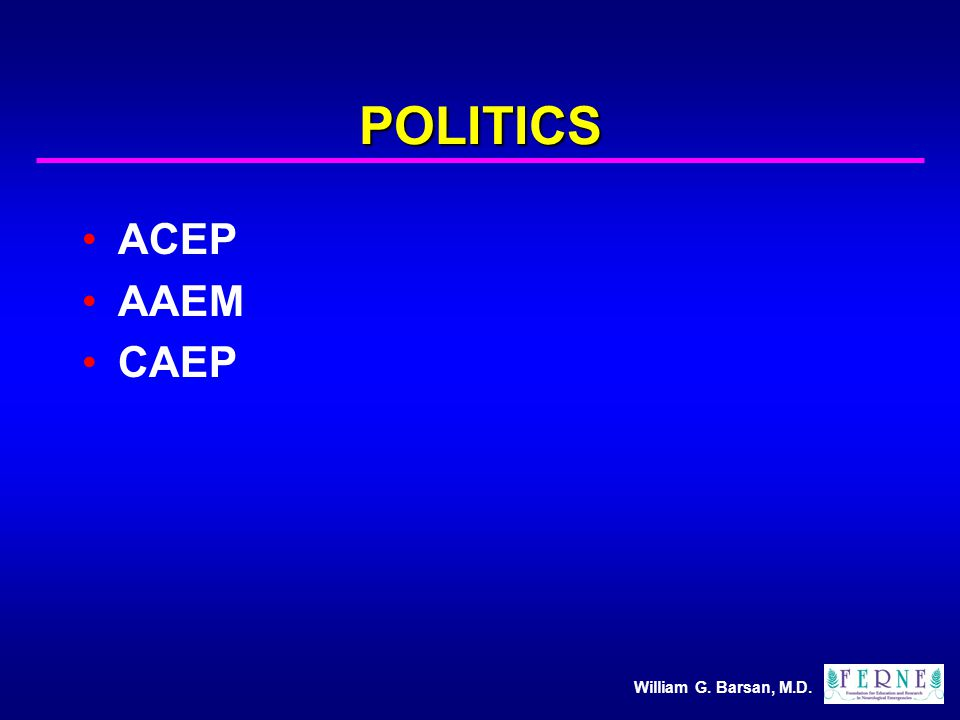 William G. Barsan, M.D. POLITICS ACEP AAEM CAEP