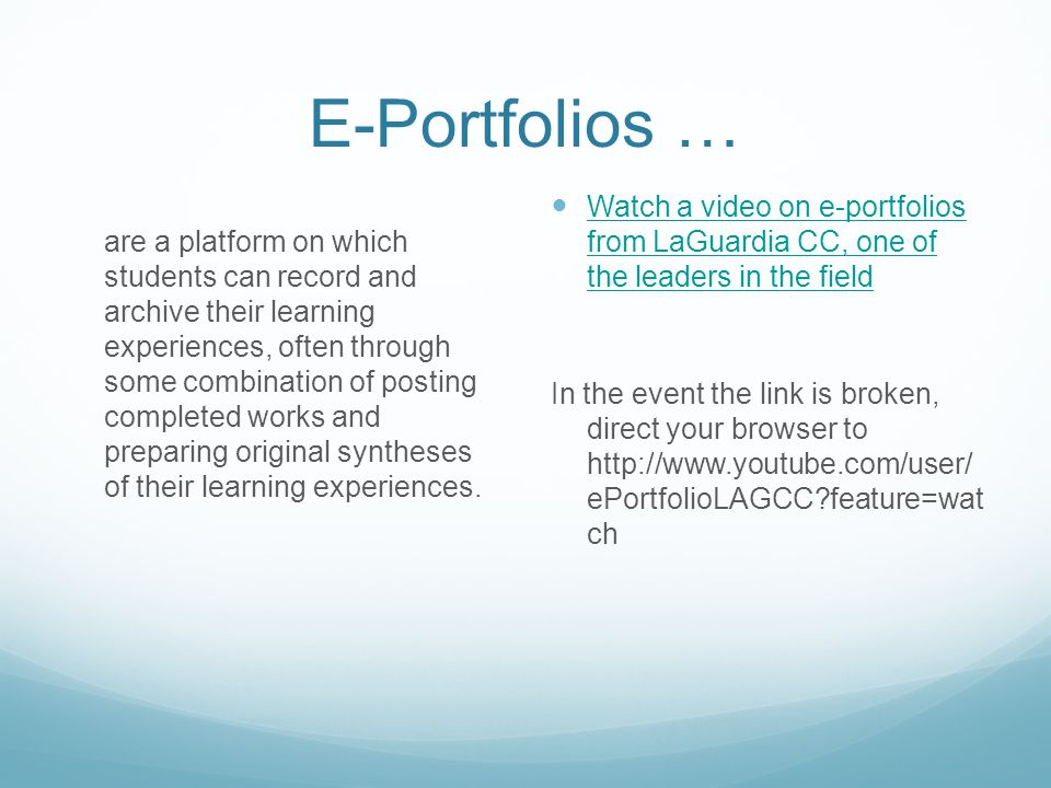 E-Portfolios … are a platform on which students can record and archive their learning experiences, often through some combination of posting completed