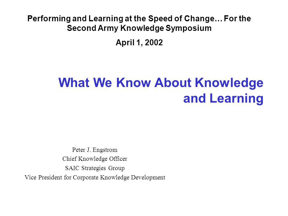 What We Know About Knowledge and Learning Peter J.