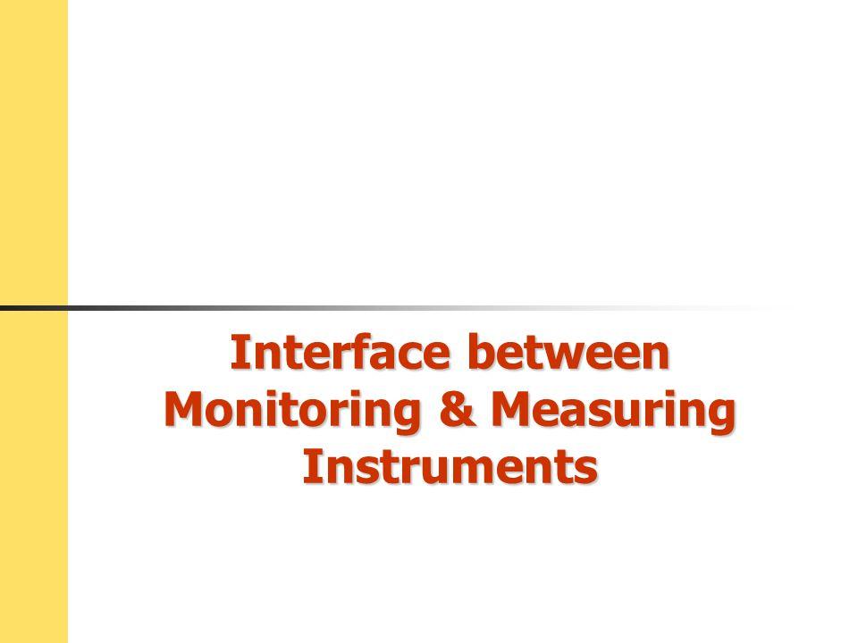 Interface between Monitoring & Measuring Instruments