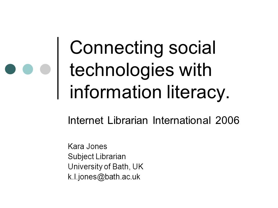 Information Literacy 'Ultimately, information literate people are those who have learned how to learn.