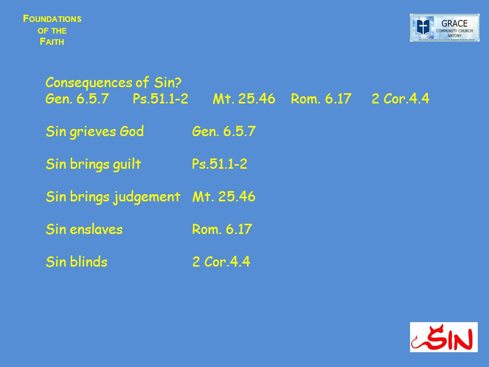 F OUNDATIONS OF THE F AITH Consequences of Sin. Gen.