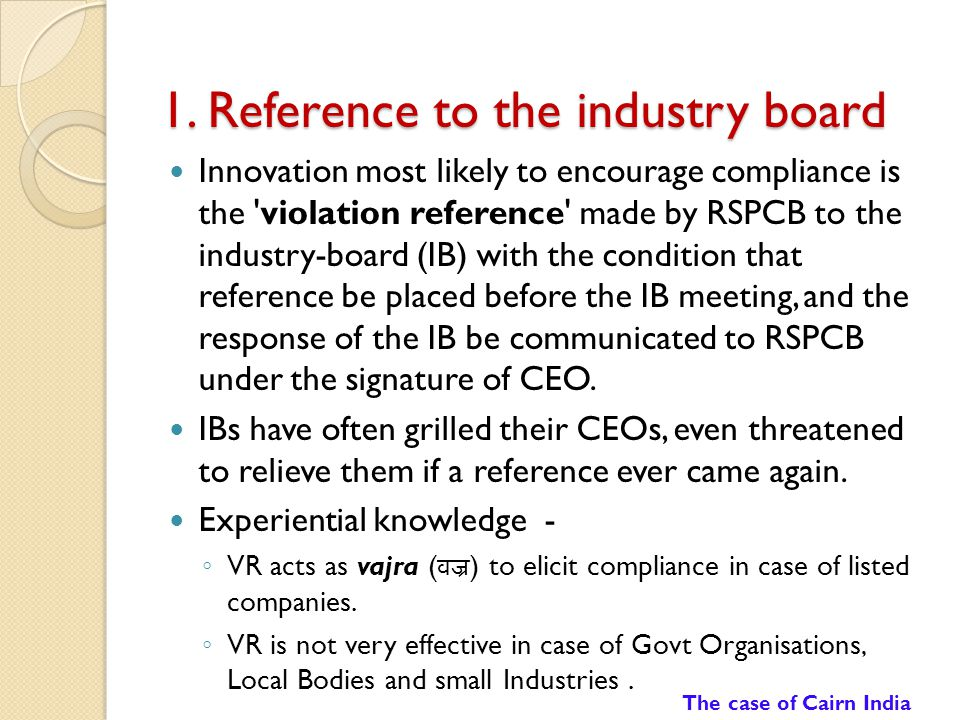 1. Reference to the industry board Innovation most likely to encourage compliance is the 'violation reference' made by RSPCB to the industry-board (IB
