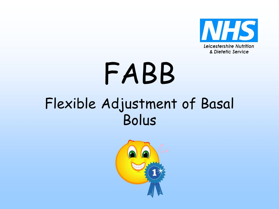 Leicestershire Nutrition & Dietetic Service FABB Flexible Adjustment of Basal Bolus