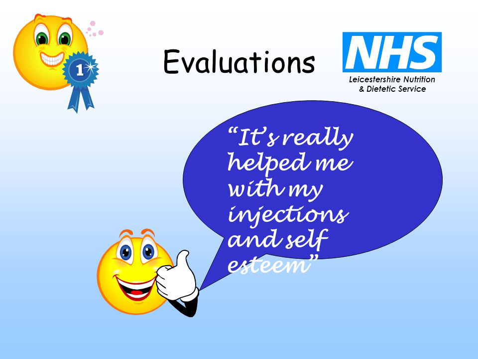 Leicestershire Nutrition & Dietetic Service Evaluations It's really helped me with my injections and self esteem