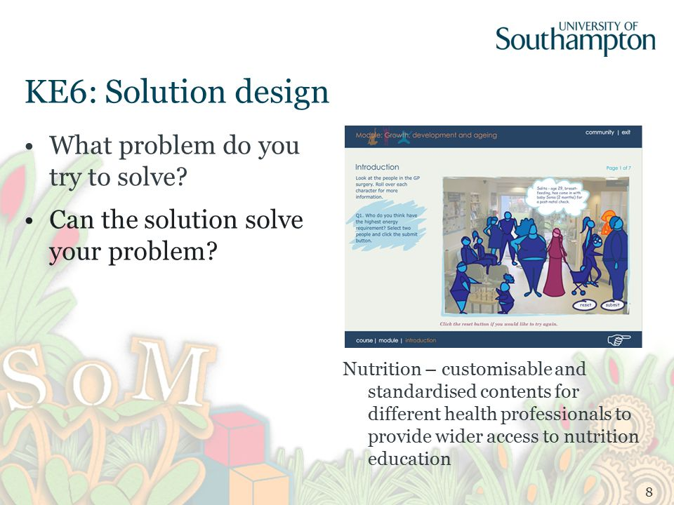 KE6: Solution design What problem do you try to solve.