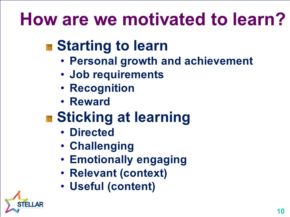 10 How are we motivated to learn.