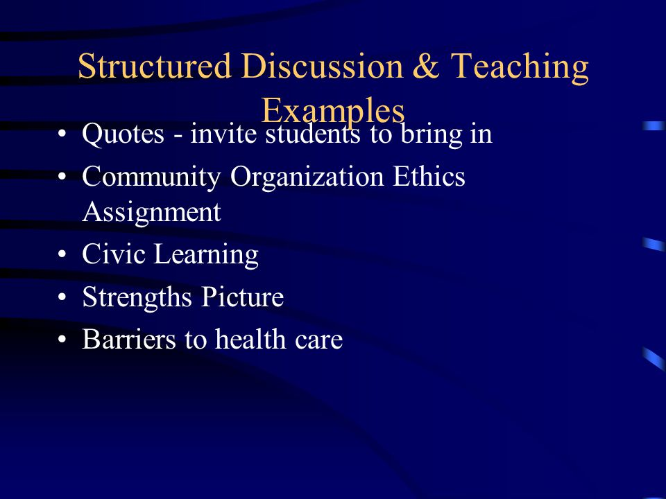 Structured Discussion & Teaching Examples Quotes - invite students to bring in Community Organization Ethics Assignment Civic Learning Strengths Picture Barriers to health care