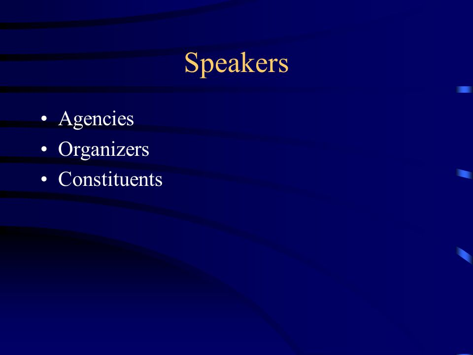 Speakers Agencies Organizers Constituents