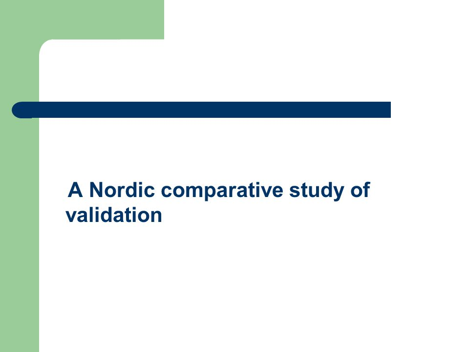 A Nordic comparative study of validation