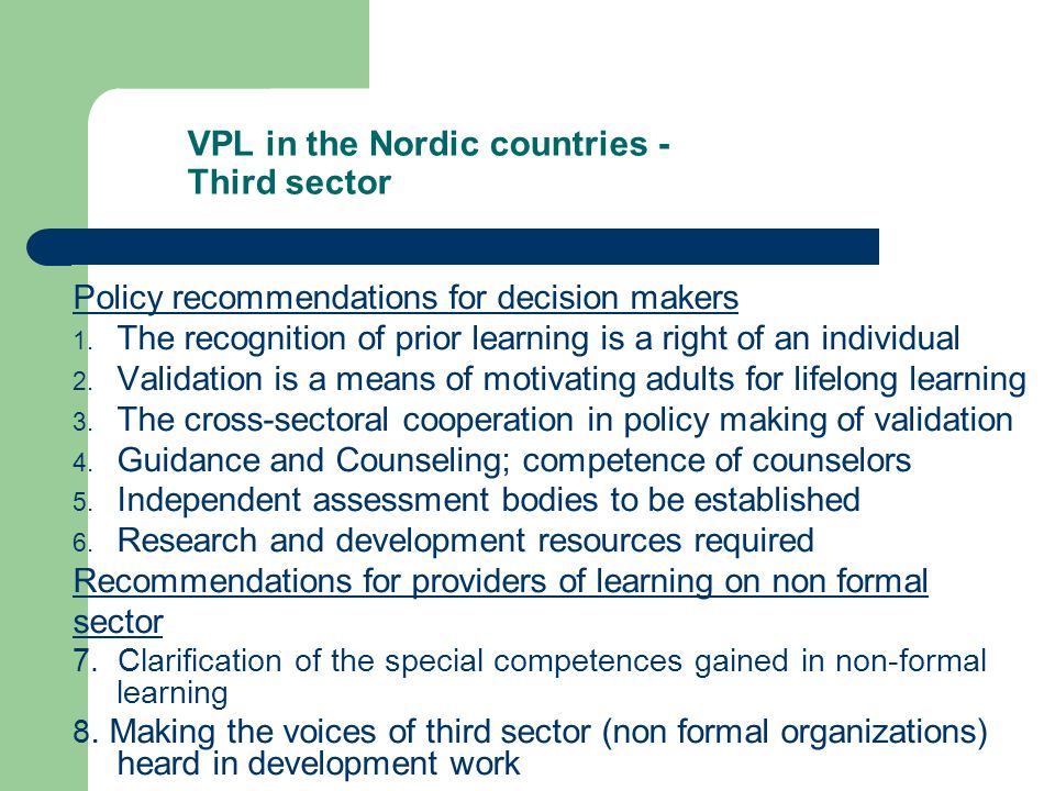VPL in the Nordic countries - Third sector Policy recommendations for decision makers 1.