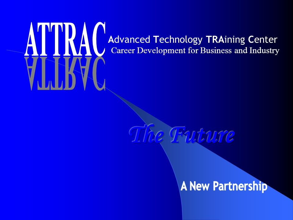 Career Development for Business and Industry Advanced Technology TRAining Center