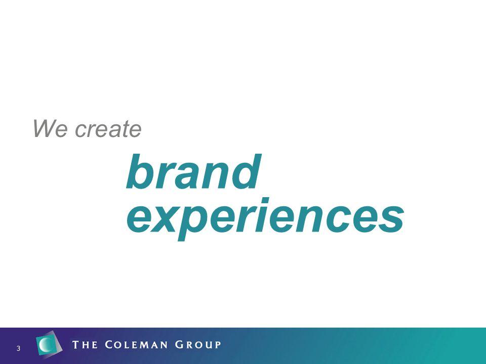 3 We create brand experiences