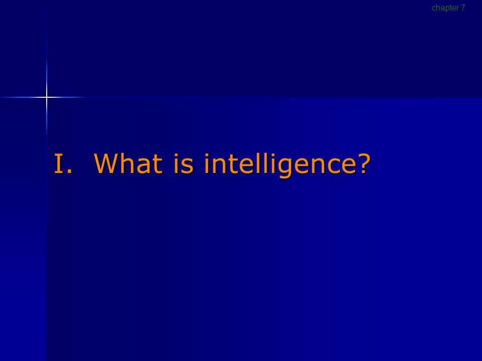 I. What is intelligence chapter 7
