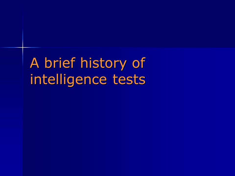 A brief history of intelligence tests