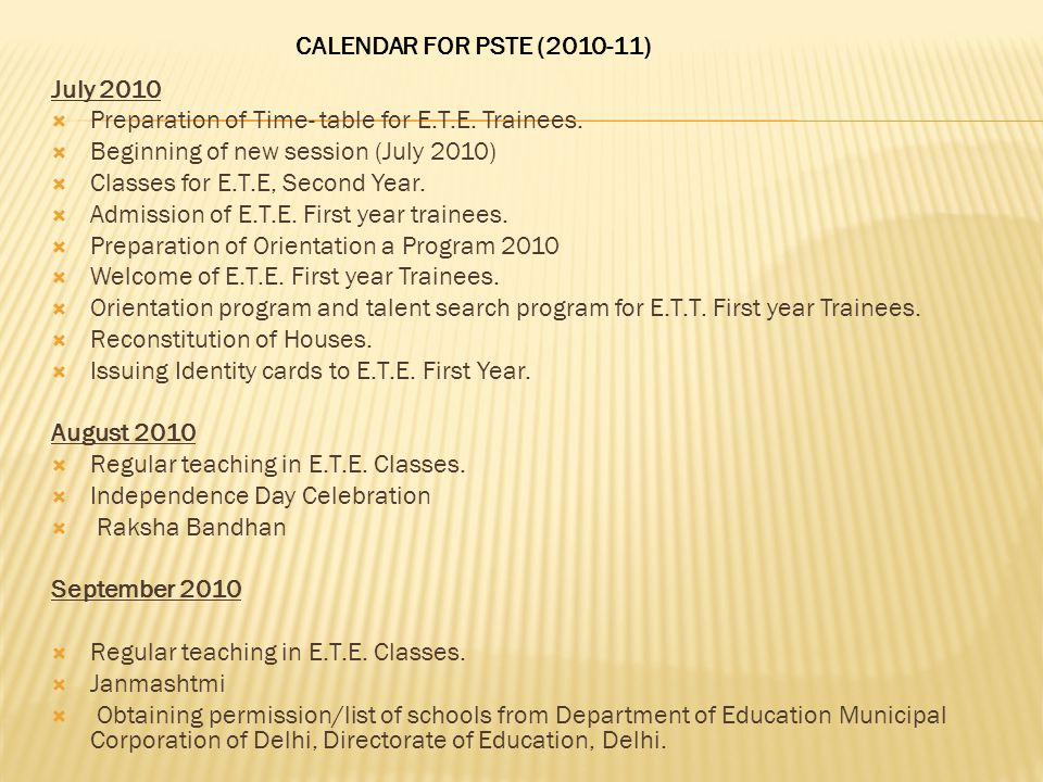 July 2010  Preparation of Time- table for E.T.E. Trainees.  Beginning of new session (July 2010)  Classes for E.T.E, Second Year.  Admission of E.