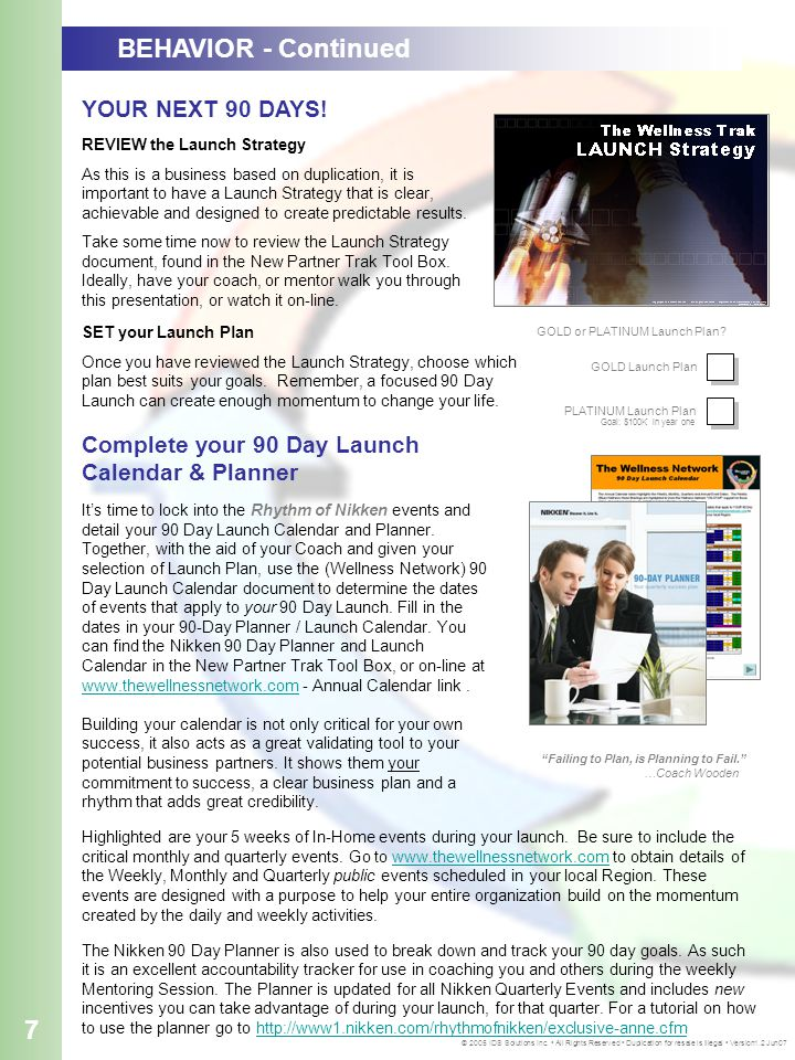 REVIEW the Launch Strategy As this is a business based on duplication, it is important to have a Launch Strategy that is clear, achievable and designe