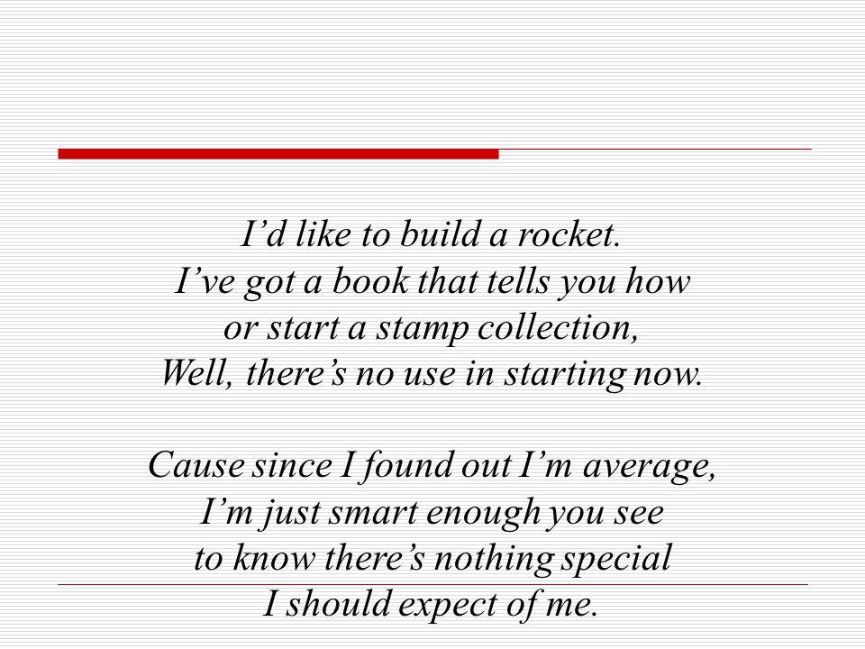I'd like to build a rocket.