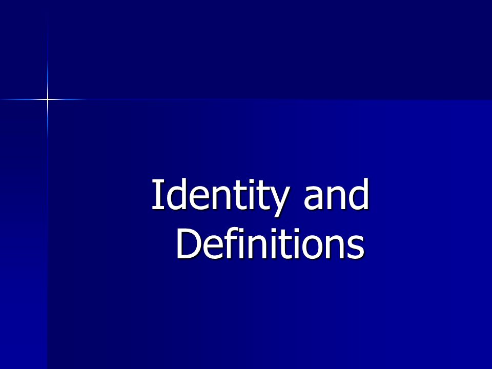 Identity and Definitions