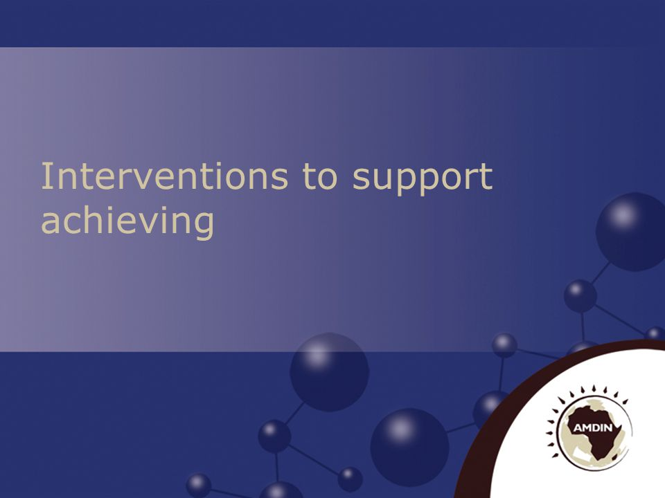 Interventions to support achieving