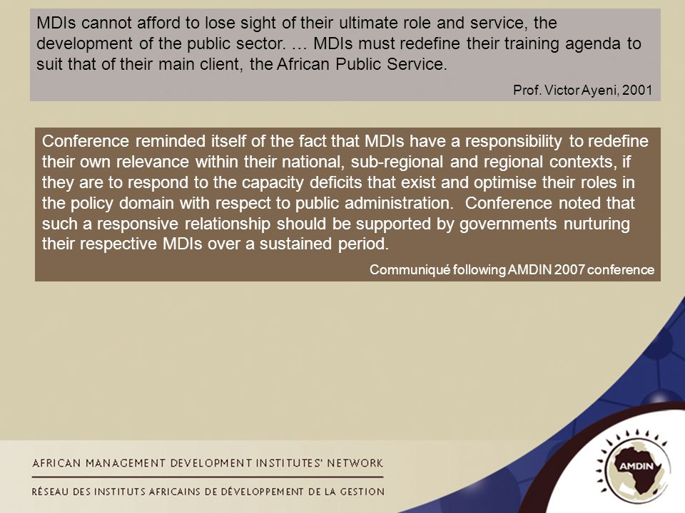 MDIs cannot afford to lose sight of their ultimate role and service, the development of the public sector. … MDIs must redefine their training agenda