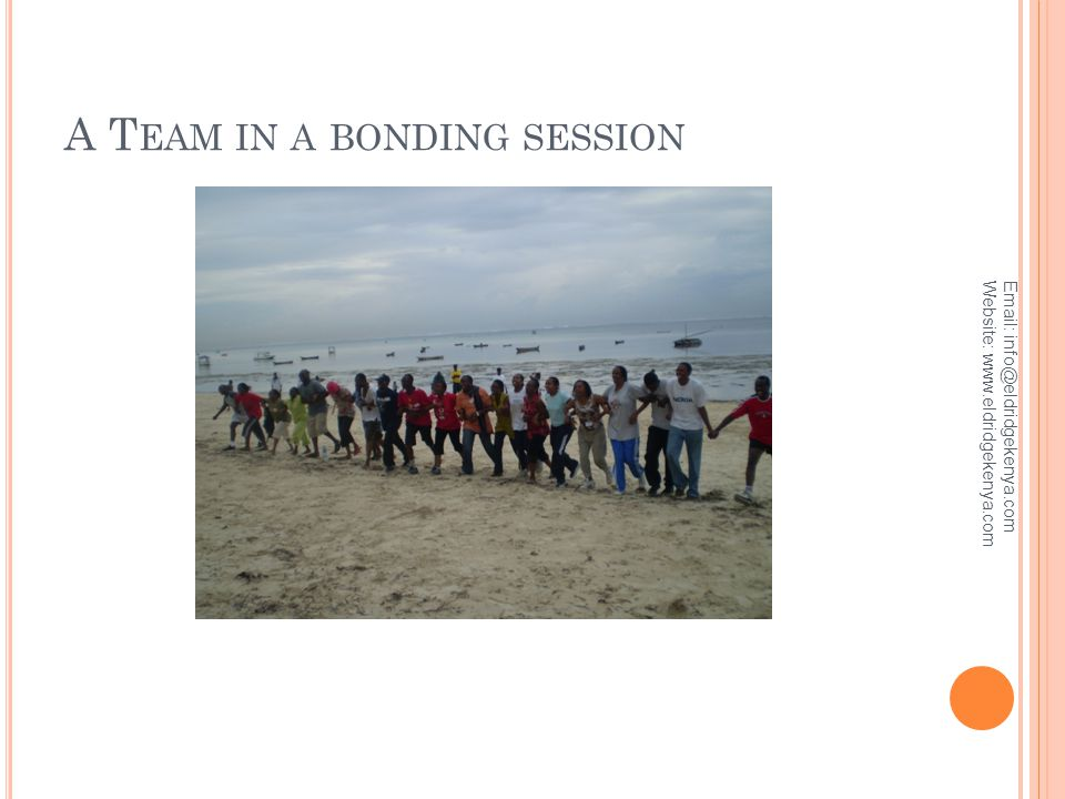 A T EAM IN A BONDING SESSION Email: info@eldridgekenya.com Website: www.eldridgekenya.com