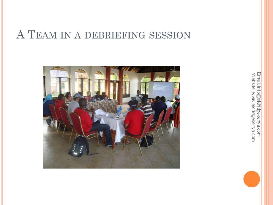 A T EAM IN A DEBRIEFING SESSION Email: info@eldridgekenya.com Website: www.eldridgekenya.com