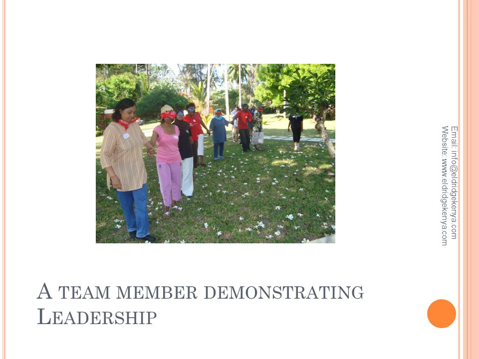 A TEAM MEMBER DEMONSTRATING L EADERSHIP Email: info@eldridgekenya.com Website: www.eldridgekenya.com