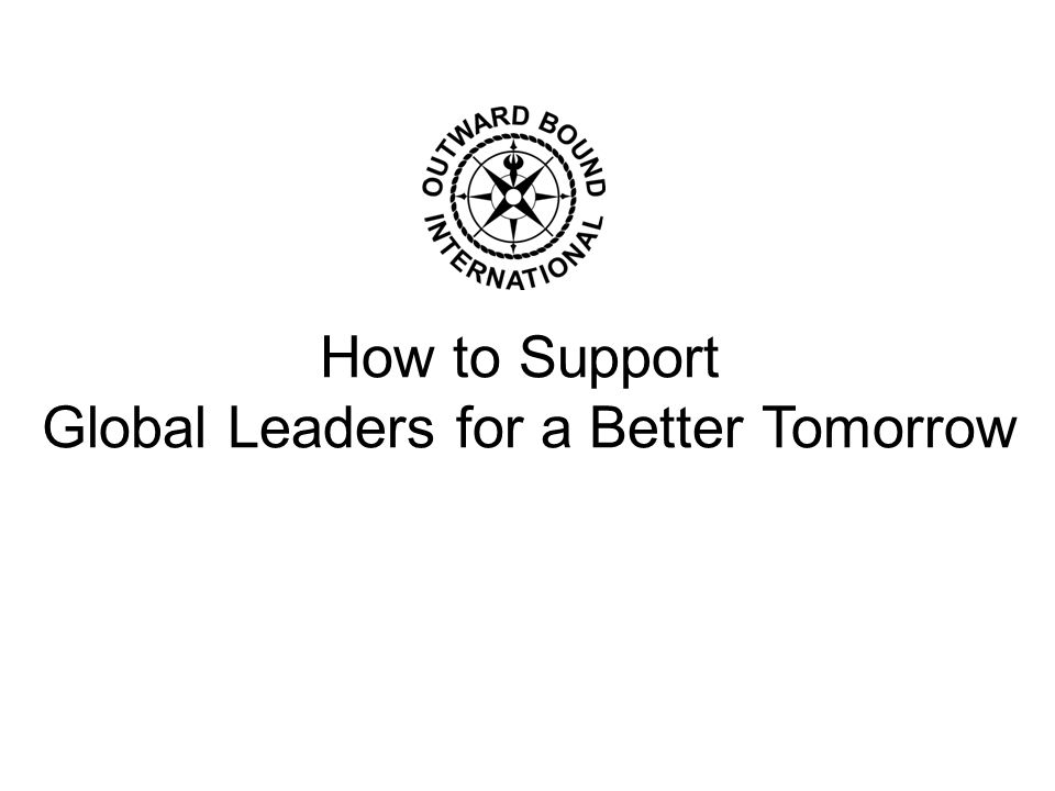 How to Support Global Leaders for a Better Tomorrow