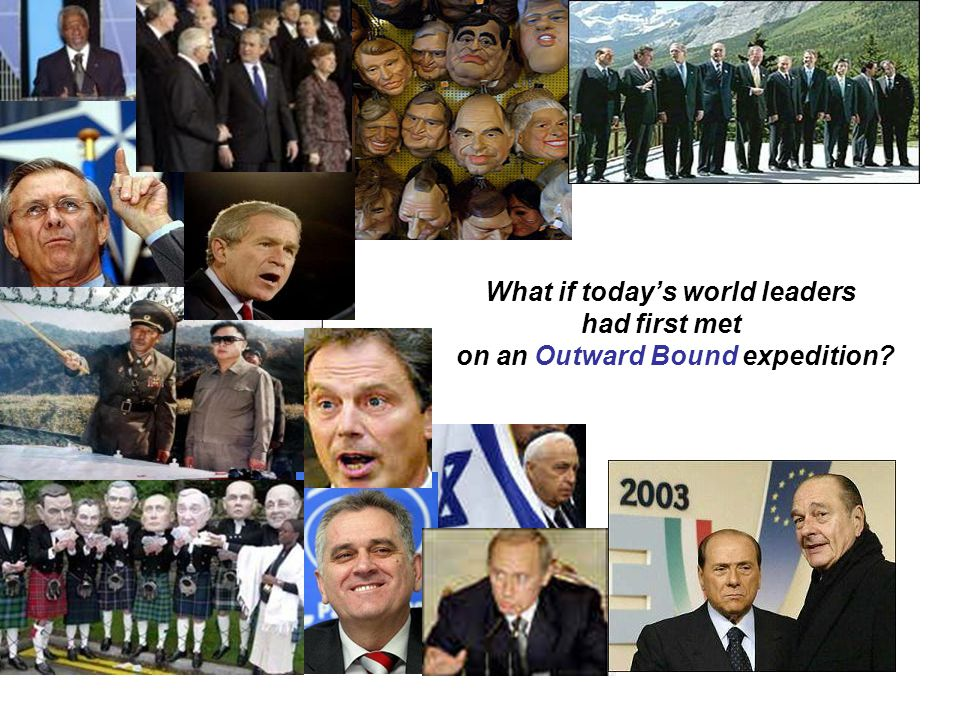 What if today's world leaders had first met on an Outward Bound expedition