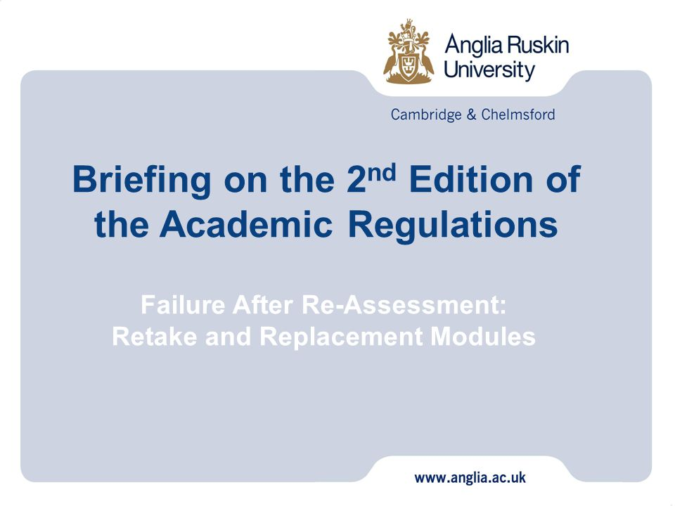 Failure After Re-Assessment: Retake and Replacement Modules Briefing on the 2 nd Edition of the Academic Regulations