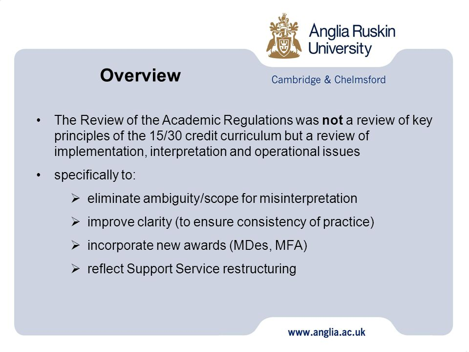 Accreditation of Prior Learning Key information to remember: Internal Applicants, Tariffs Admissions Tutor and AP(E)L Adviser Roles Streamlined process and use of Committee Forms and information from website http://web.anglia.ac.uk/curriculum/accreditation_prior_learning.phtml Students must be informed re providing evidence See Student Charter: http://web.anglia.ac.uk/anet/students/pdfs/11473_Charter_16ppA5.pdf