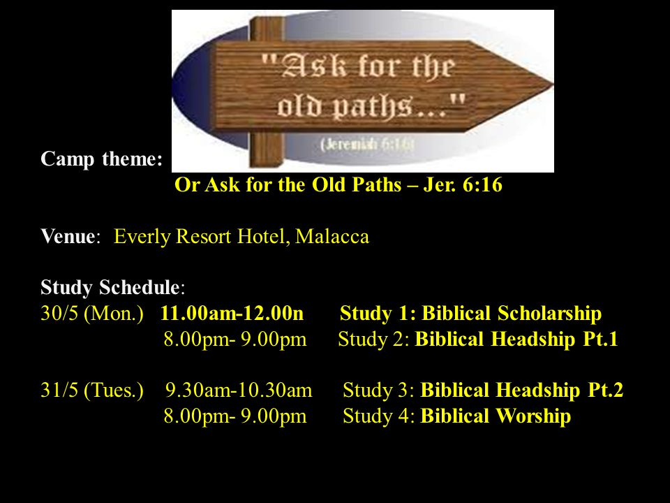 Jalan Imbi Chapel 59th Annual Family Camp 30 th May – 1 st June Camp theme: Back to the Way, Back to the Truth Or Ask for the Old Paths – Jer.