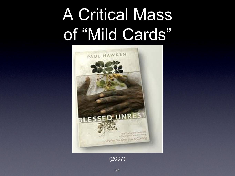 24 A Critical Mass of Mild Cards (2007)