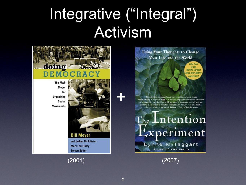 5 Integrative ( Integral ) Activism + (2007) (2001)